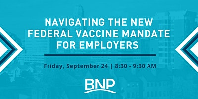 Navigating the New Federal Vaccine Mandate for Employers