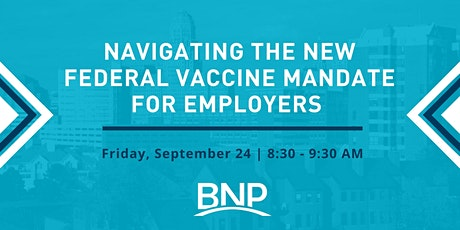 Navigating the New Federal Vaccine Mandate for Employers tickets