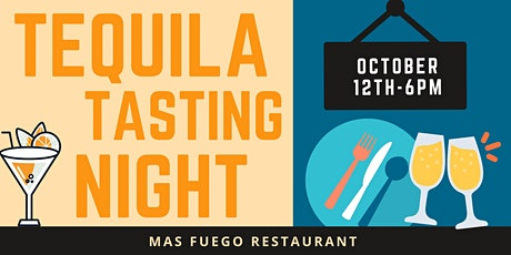 Tequila Tasting Night at Mas Fuego Restaurant, Fremont | Oct. 12, 2021 6pm tickets