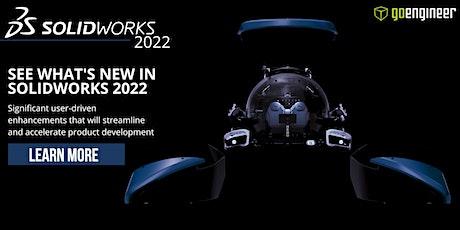 WHAT'S NEW SOLIDWORKS 2022–work smarter, work faster, work together DES(AM) tickets