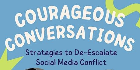 Courageous Conversations-Strategies to De-Escalate Social Media Conflict tickets