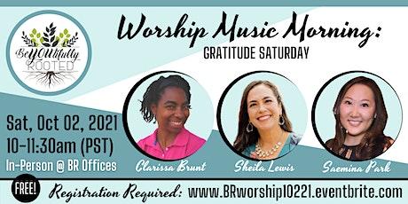 Worship Music Morning: Gratitude Saturday! tickets