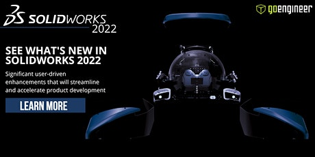 WHAT'S NEW SOLIDWORKS 2022–work smarter, work faster, work together MN(PM) tickets