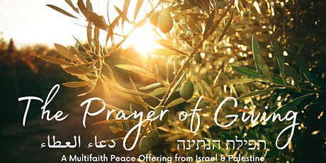 The Prayer of Giving -- Unity Prayer from Palestine & Israel tickets