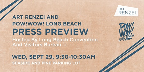 Art Renzei & POW! WOW! Long Beach Press Preview hosted by the Long Beach C tickets