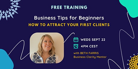Business Tips for Beginners: How to attract your first clients tickets
