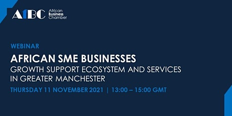 African SME Businesses Support Ecosystem and Services in Greater Manchester tickets