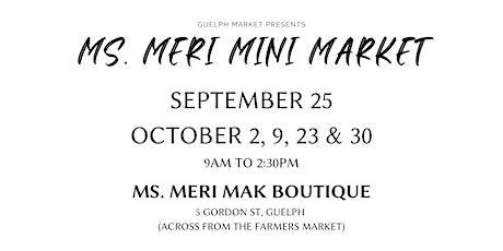 Guelph Market Presents - Ms. Meri Mini Market tickets