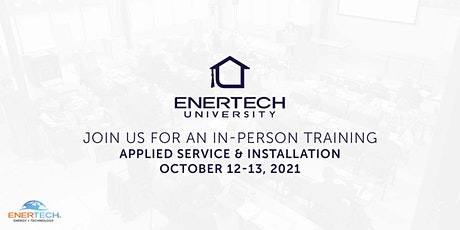 Applied Service and Installation Training Presented by Enertech University tickets