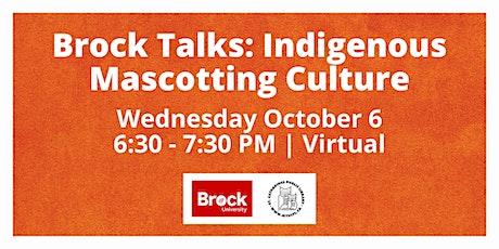 Brock Talks: Indigenous Mascotting Culture tickets
