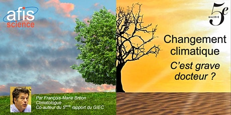 Conférence : Changement climatique, c'est grave docteur ? billets
