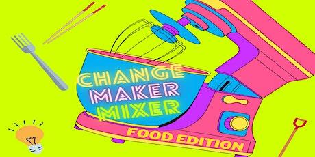 NEIGHBOURHOOD FOOD WEEK: Changemaker Mixer - Food Edition tickets