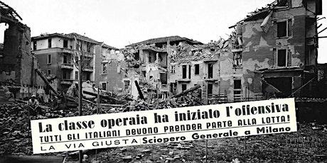 Inaugurazione mostra MILANO 1942-'45 BOMBARDAMENTI E SCIOPERI CONTRO LA GUE biglietti