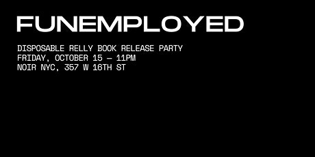 Funemployed - Disposable Relly Book Release Party tickets
