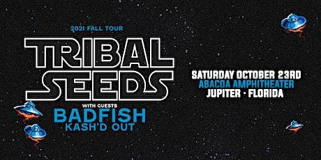 TRIBAL SEEDS & BADFISH w/ KASH'D OUT - Jupiter tickets