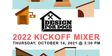 2022 Design for Dogs Design + Build Competition Mixer tickets