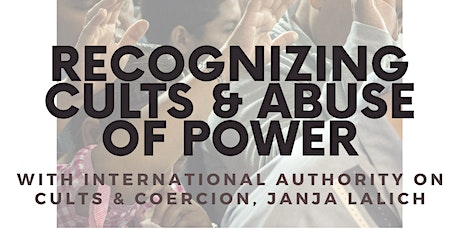 Recognizing Cults & Abuse of Power with Dr. Janja Lalich tickets