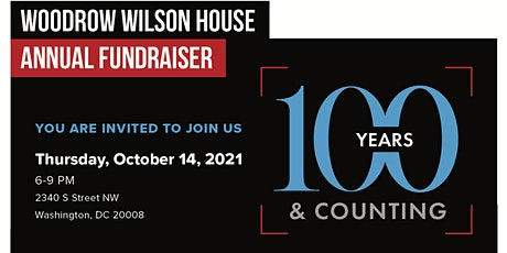 """""""100 Years and Counting"""": The Woodrow Wilson House Annual Fundraier tickets"""