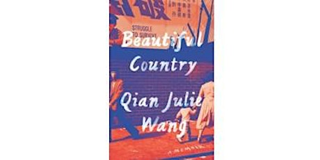 Asian American Authors Book Talk: Qian Julie Wang and Beautiful Country tickets