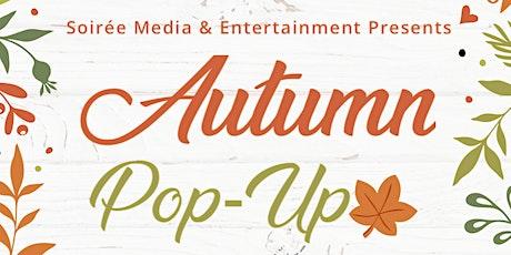 Autumn Pop-Up by Soirée Media & Entertainment tickets