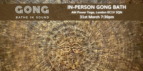 In person Gong Bath - Clerkenwell tickets