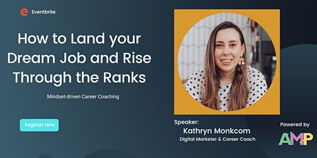 Landing your Dream Job and Rising through the Ranks with Kathryn Monkcom tickets