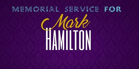 Memorial Service for Mark Hamilton tickets