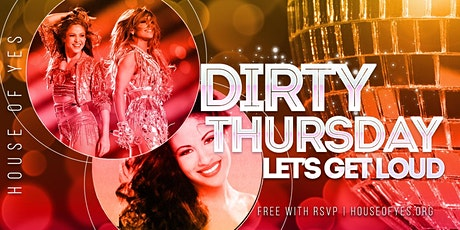 Dirty Thursday: Let's Get Loud tickets