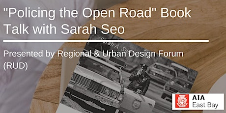 """""""Policing the Open Road"""" Book Talk with Sarah Seo tickets"""