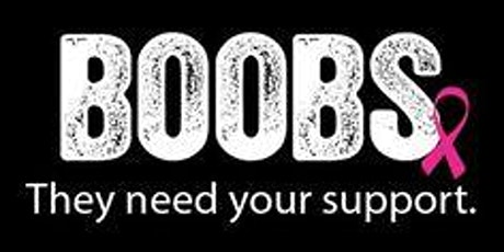 ******* BOOZE for BOOBS ******* Breast Cancer Awareness Fundraiser tickets