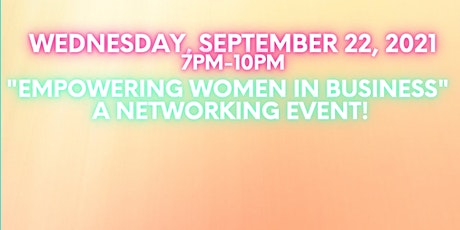 """""""Empowering Women In Business"""" A Networking Event tickets"""