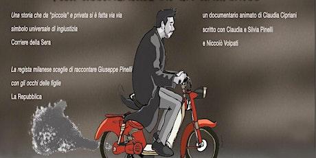 """""""Pino. Vita accidentale di un anarchico"""" Proiezione documentario animato biglietti"""