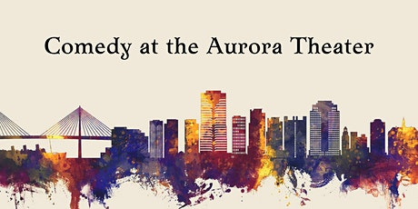 Comedy at the Aurora Theater tickets