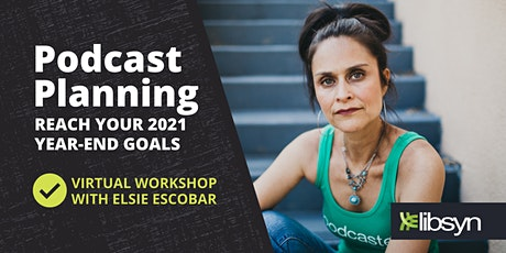 Podcast Planning: Reach Your 2021 Year-End Goals tickets