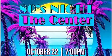 80's Night at The Center tickets