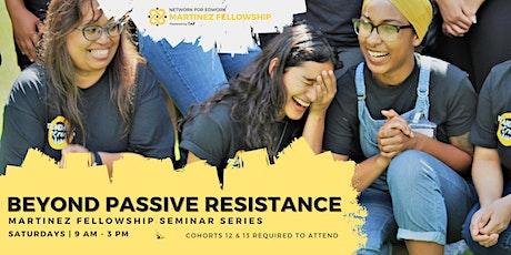 Martinez Fellowship Seminar Series: Beyond Passive Resistance tickets