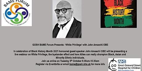 White Privilege: GOSH BAME x John Amaechi OBE tickets