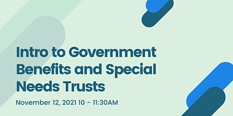 Intro to Government Benefits and Special Needs Trusts tickets