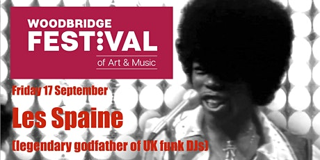 Les Spaine, Godfather of UK Funk DJs, Ben Osborne, You Mum play Woodbridge tickets