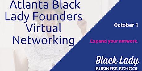 BLBS Presents: Atlanta Black Lady Founders Virtual Networking tickets