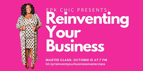 EPK CHIC Presents:  REINVENT YOUR BUSINESS tickets
