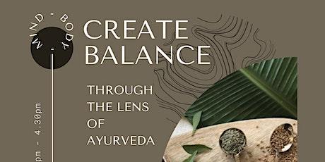 Create Balance - Through the Lens of Ayurveda tickets