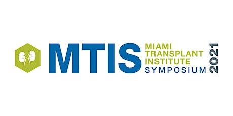 Miami Transplant Institute Symposium 2021 tickets