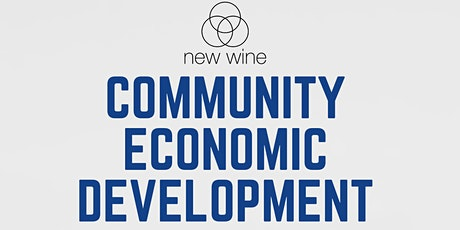 New Wine, New Wineskins Forum on Community Economic Development tickets