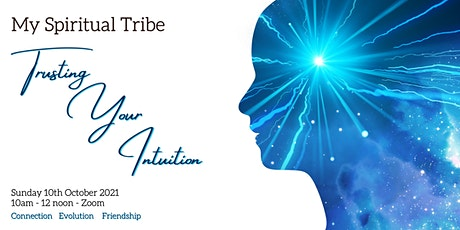 My Spiritual Tribe - Online Meetup - Trusting Your Intuition tickets