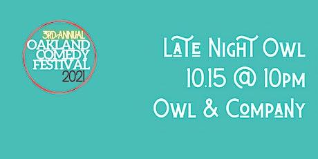 Oakland Comedy Festival: Late Nite Owl Comedy Show tickets
