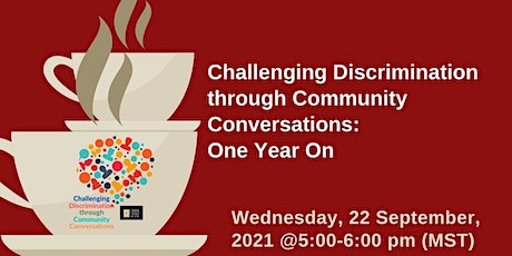 Challenging Discrimination through Community Conversations: One Year on tickets