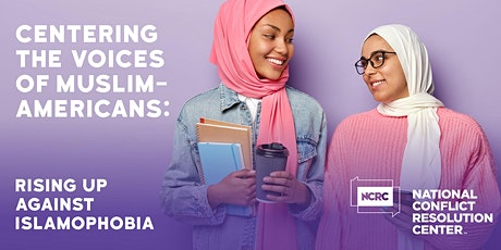 Centering the Voices of Muslim-Americans: Rising up Against Islamophobia tickets