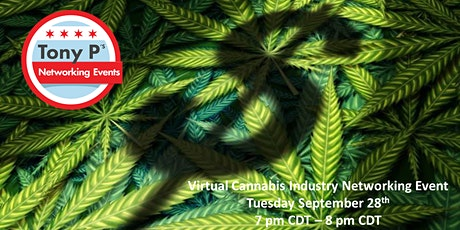 Tony P's Virtual Cannabis Industry Networking Event - Tues September 28th tickets