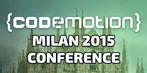Codemotion Milan 2015 - Conference (20th/21st November...